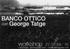Banco ottico workshop con George Tatge