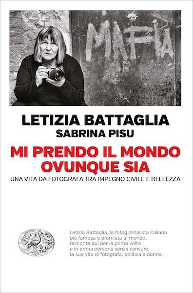 prendo mondo ovunque sia Letizia Battaglia libro einaudi