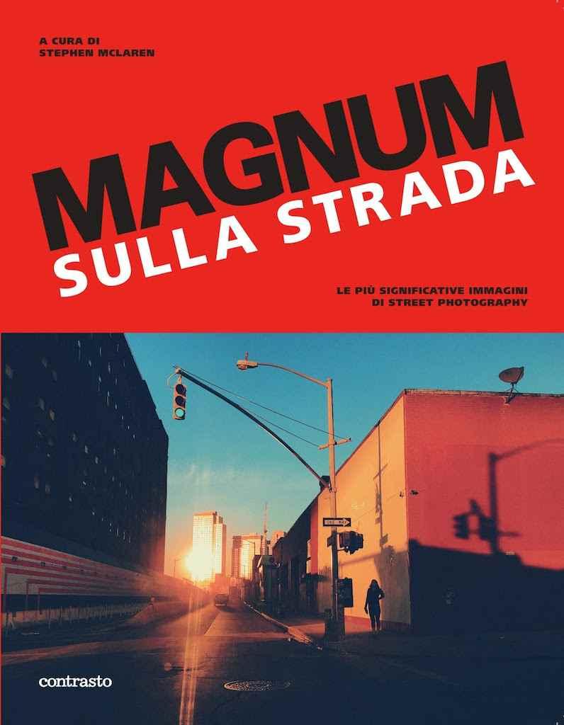 magnum sulla strada libro contrasto street photography